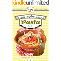 Le cento migliori ricette di pasta (eNewton Zeroquarantanove) (Italian Edition)