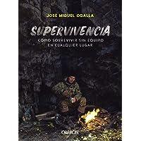 Supervivencia. Cómo sobrevivir sin equipo en cualquier lugar (Libros singulares)