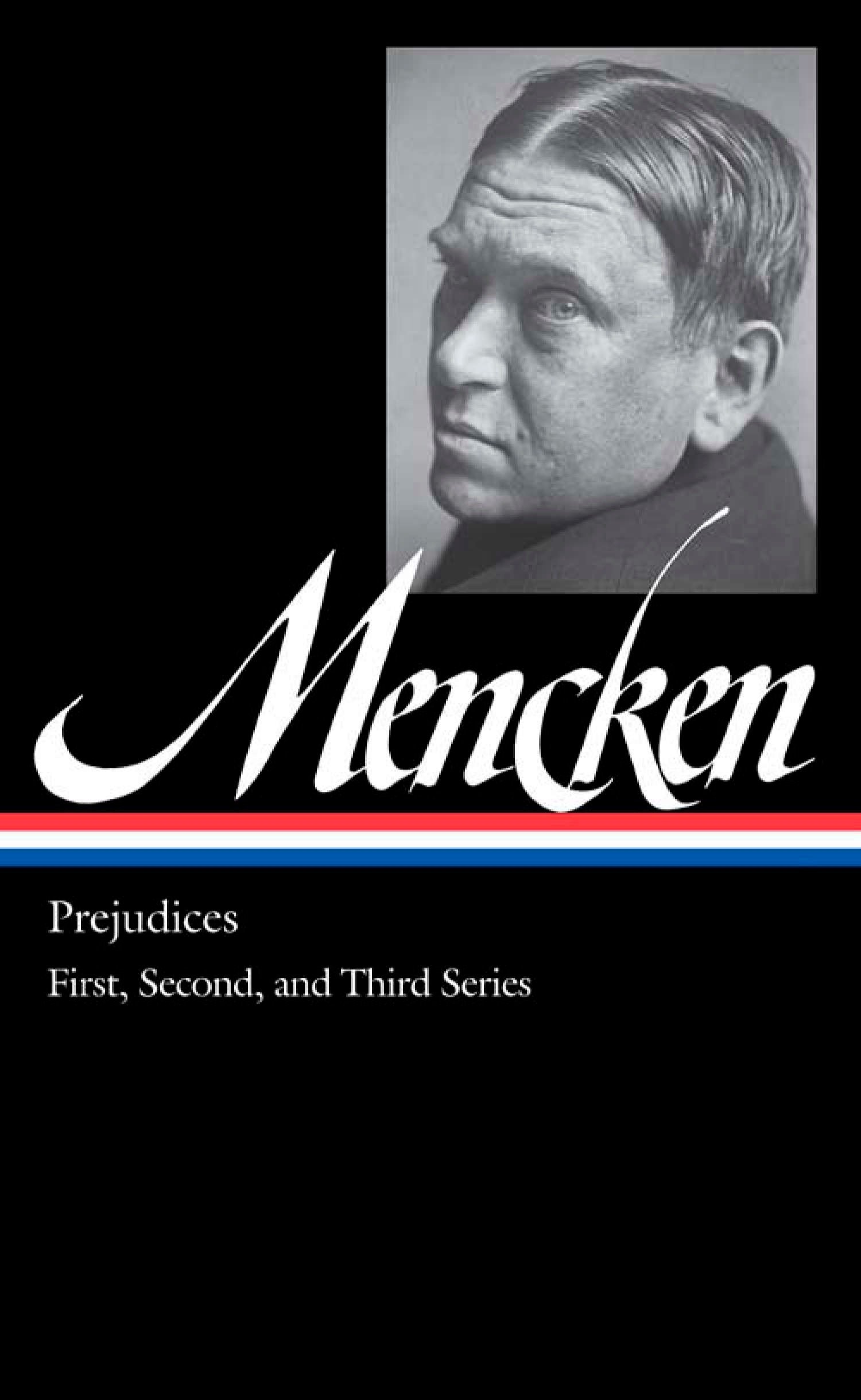 Read Online H. L. Mencken: Prejudices Vol. 1 (LOA #206): First, Second, and Third Series (Library of America H. L. Mencken Edition) pdf