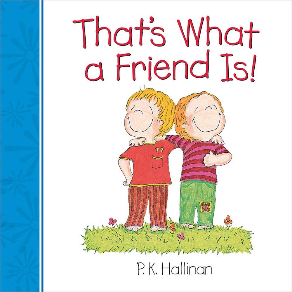 Amazoncom Thats What A Friend Is 9780824919696 P K Hallinan