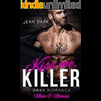 Kiss Me, Killer: Nina & Roman: Dark Romance