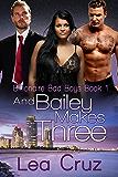 And Bailey Makes Three (Billionaire Bad Boys Book 1)