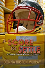 A SCORE TO SETTLE: An Amateur Sleuth Whodunit (A Ginger Barnes Cozy Mystery Book 5) Kindle Edition
