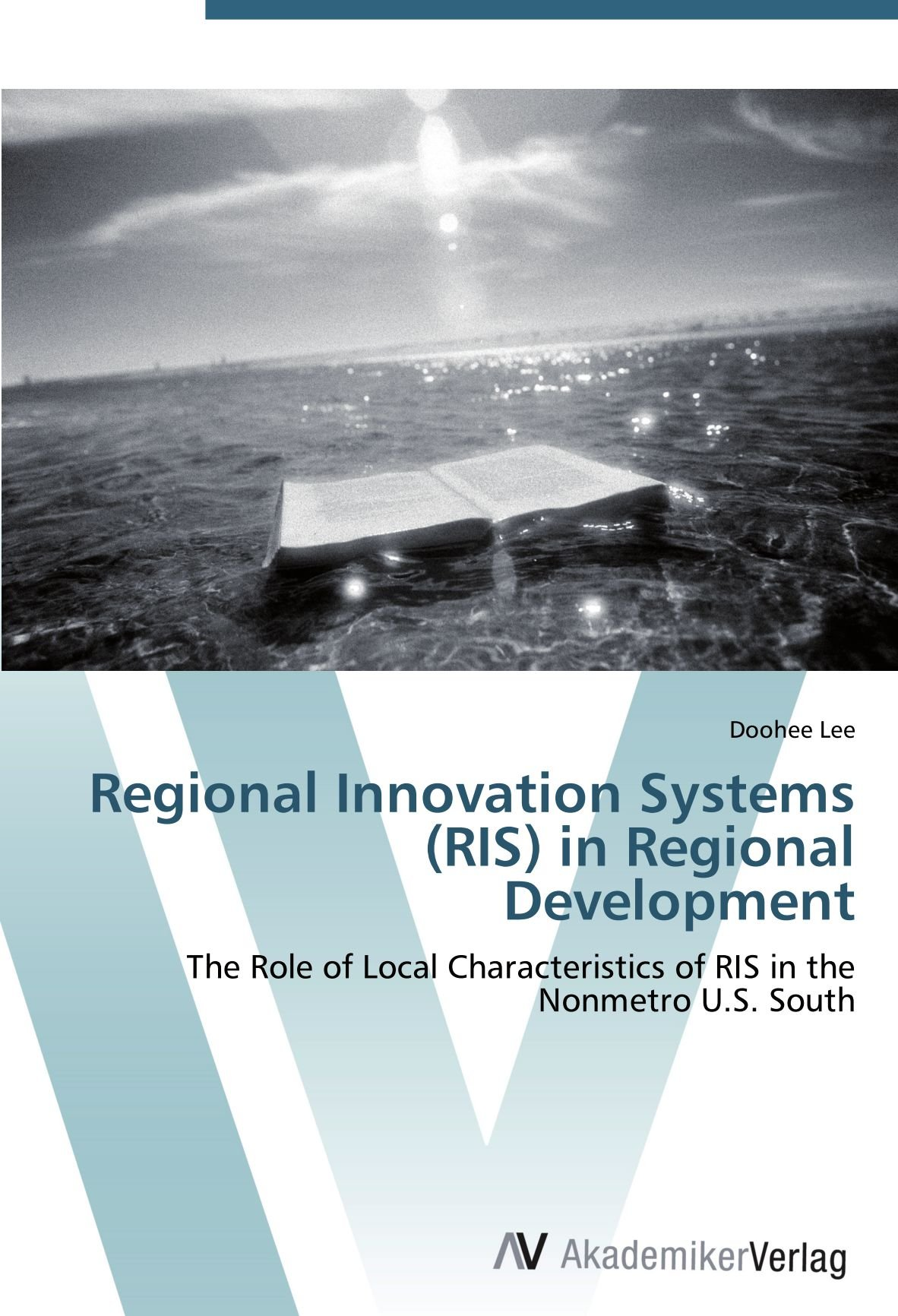 Download Regional Innovation Systems (RIS) in Regional Development: The Role of Local Characteristics of RIS in the Nonmetro U.S. South pdf epub