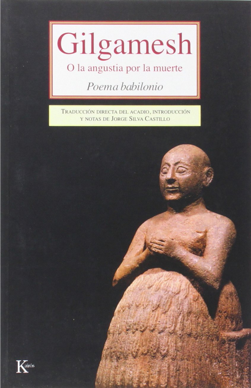 Gilgamesh: O la angustia por la muerte. Poema babilonio (Clásicos)