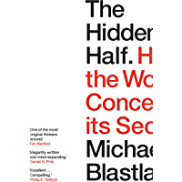 The Hidden Half: How the World Conceals its Secrets (English Edition)