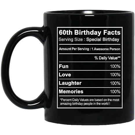 60th Birthday Coffee Mug Nutrition Facts Label Gift - Birthday Gag Gifts  for Men Women -