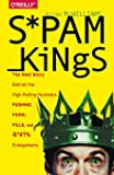 Spam Kings: The Real Story Behind the