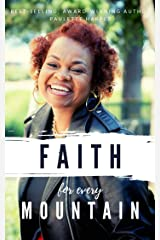 Faith For Every Mountain Kindle Edition