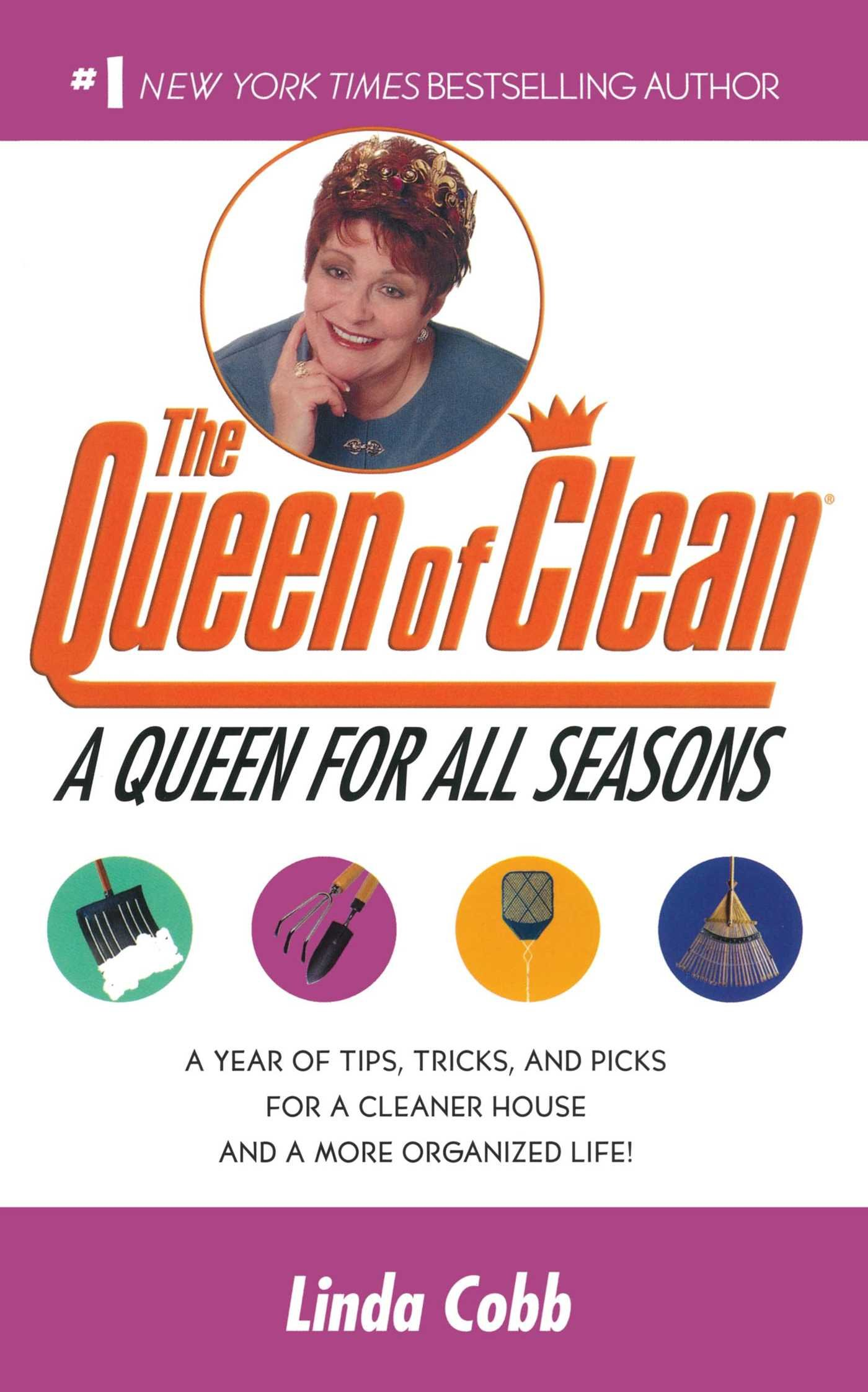Read Online A Queen for All Seasons: A Year of Tips, Tricks, and Picks for a Cleaner House and a More Organized Life! pdf epub