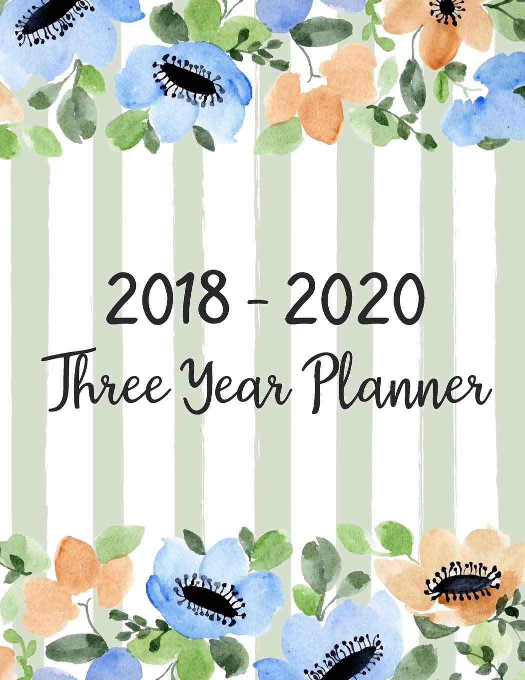 2018 - 2020 Three Year Planner: Three Years - Daily Weekly Monthly Calendar Planner | 36 Months January 2018 to December 2020 For Academic Agenda ... Three Year Monthly Calendar Academic Planner)