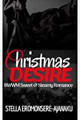 Christmas DESIRE: A BWWM Sweet & Steamy Romance Kindle Edition