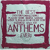 The Best...Anthems...Ever!