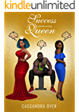 Success with the wrong queen (Love and Success Book 1)