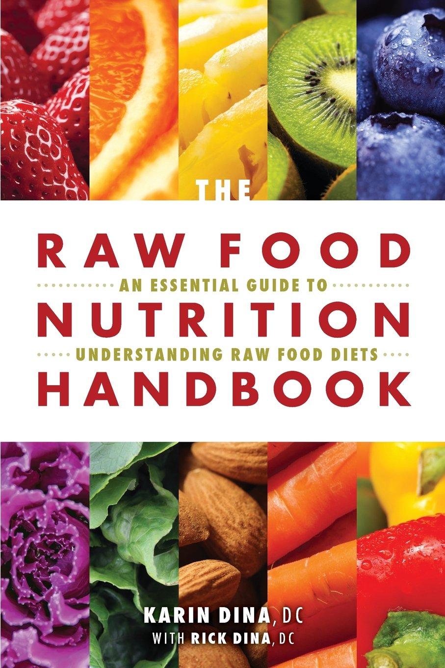 The raw food nutrition handbook an essential guide to understanding the raw food nutrition handbook an essential guide to understanding raw food diets karin dina rick dina 9781570673276 amazon books forumfinder Images