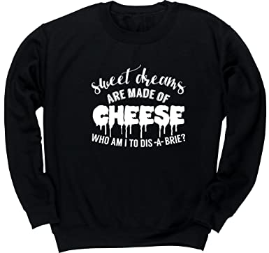 829936097aaf9a Hippowarehouse Sweet Dreams are Made of Cheese who am I to dis-a ...