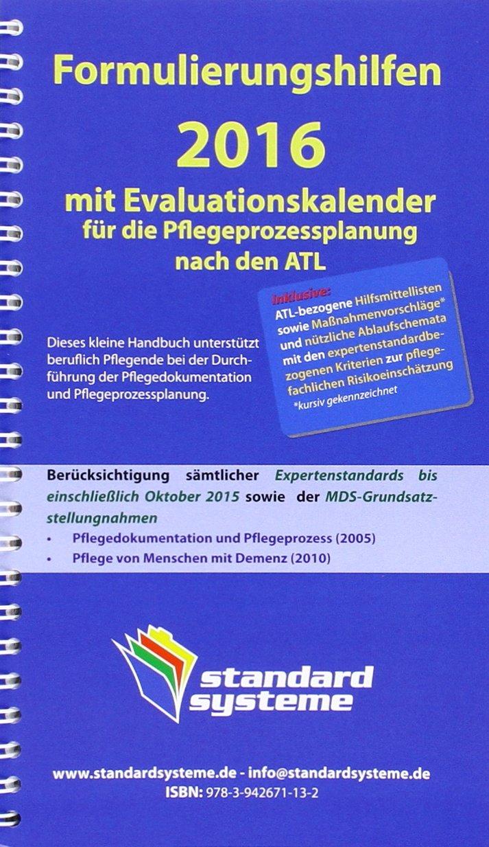 Formulierungshilfen 2016 mit Evaluationskalender für die Pflegeprozessplanung nach den ATL