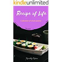 Recipe of Life: Collection of short poems