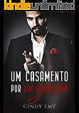 Um Casamento Por Vingança (Portuguese Edition)