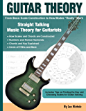 Guitar Theory: Straight Talking Music Theory for Guitarists (English Edition)