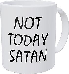 Wampumtuk Not Today Satan - 11 Ounces Funny Coffee Mug