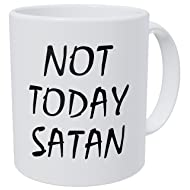 Wampumtuk Not Today Satan - 11 Ounces Funny Coffee Mug