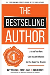 The Bestselling Author: Attract Your Fans, Gain Instant Influence, Get the Sales You Deserve Kindle Edition