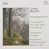 Bliss: String Quartet No. 1 / Conversations for Flute, Oboe, Violin, Viola and Cello / String Quartet in A