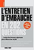 L'entretien d'embauche en 202 questions: toutes les bonnes réponses pour décrocher le job (L'Express emploi)