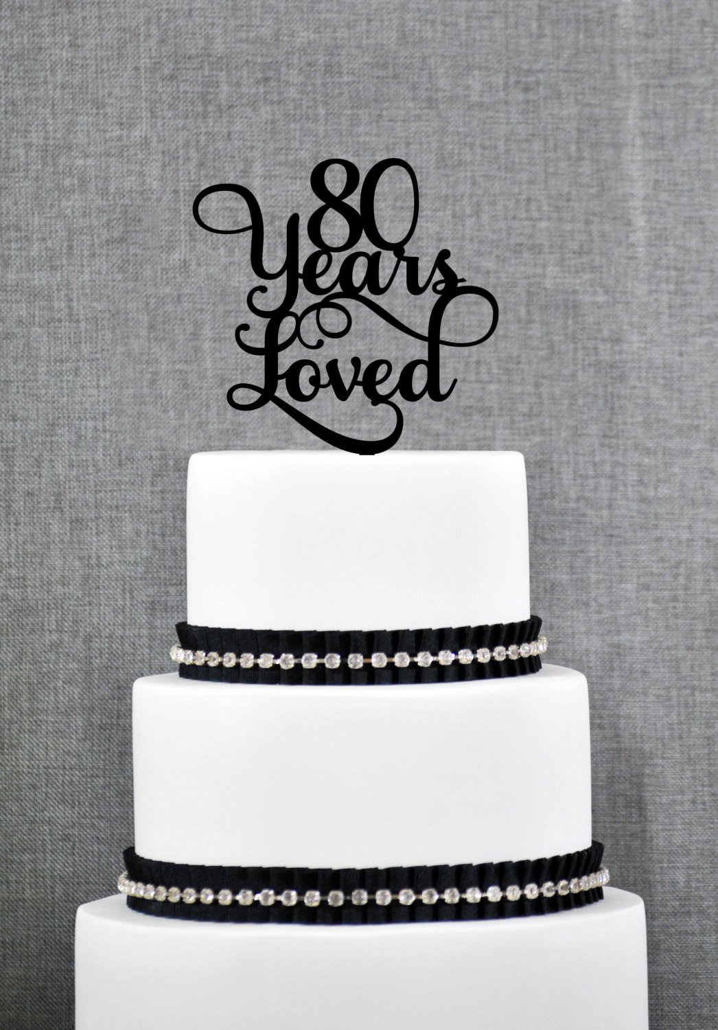 Astonishing 80 Years Loved Birthday Cake Topper Elegant 80Th Anniversary Cake Funny Birthday Cards Online Hendilapandamsfinfo