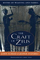 The Craft of Zeus: Myths of Weaving and Fabric (Revealing Antiquity) Paperback