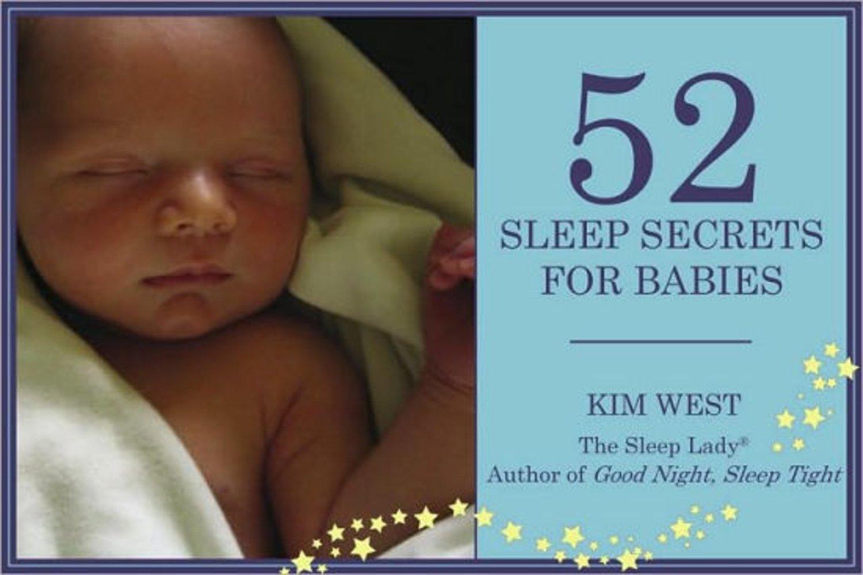 52 Sleep Secrets for Babies: Kim West: 9780979824845: Amazon.com ...