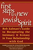 First Steps to a New Jewish Spirit: Reb Zalman's Guide to Recapturing the Intimacy and Ecstasy in your Relationship with God