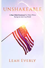 Unshakeable: A Hope-Filled Devotional For Police Wives Facing An Anti-Cop World Kindle Edition
