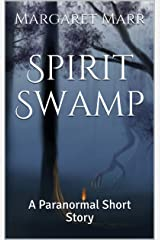 Spirit Swamp: A Paranormal Short Story Kindle Edition