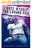 I Hate Myself For Loving You (Scorned Lovers Book 2)