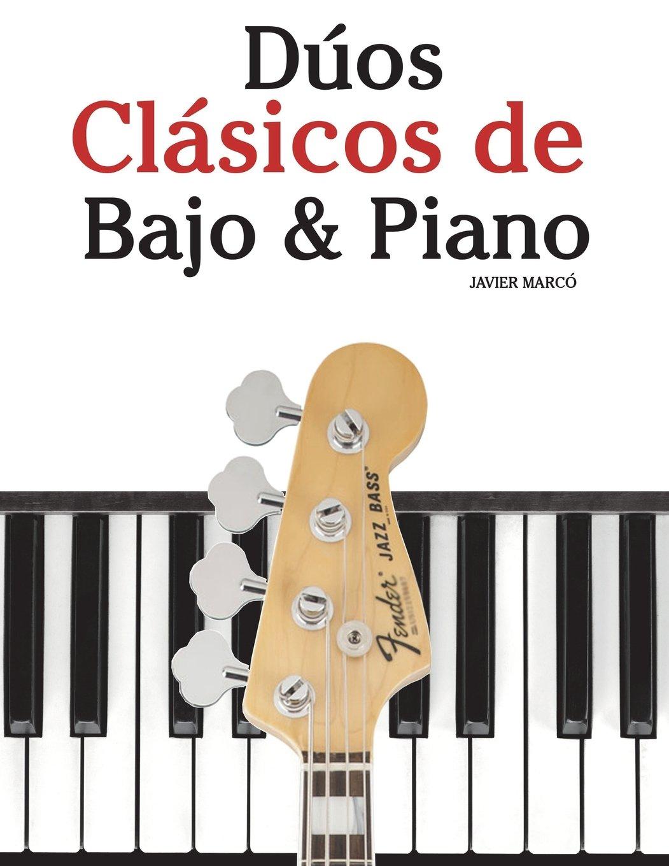 Dúos Clásicos de Bajo & Piano: Piezas fáciles de Bach, Mozart ...