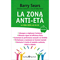 La Zona anti-età (Wellness Paperback Vol. 33)