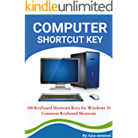 Computer shortcut key: 100 Keyboard Shortcuts Keys for Windows 10 Common Keyboard Shortcuts (English Edition)