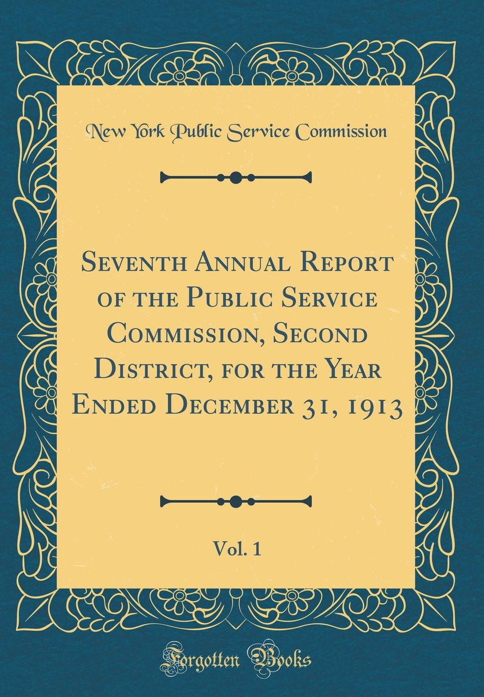 Download Seventh Annual Report of the Public Service Commission, Second District, for the Year Ended December 31, 1913, Vol. 1 (Classic Reprint) ebook