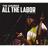 All the Labor: The Story of the Gourds (Ost)