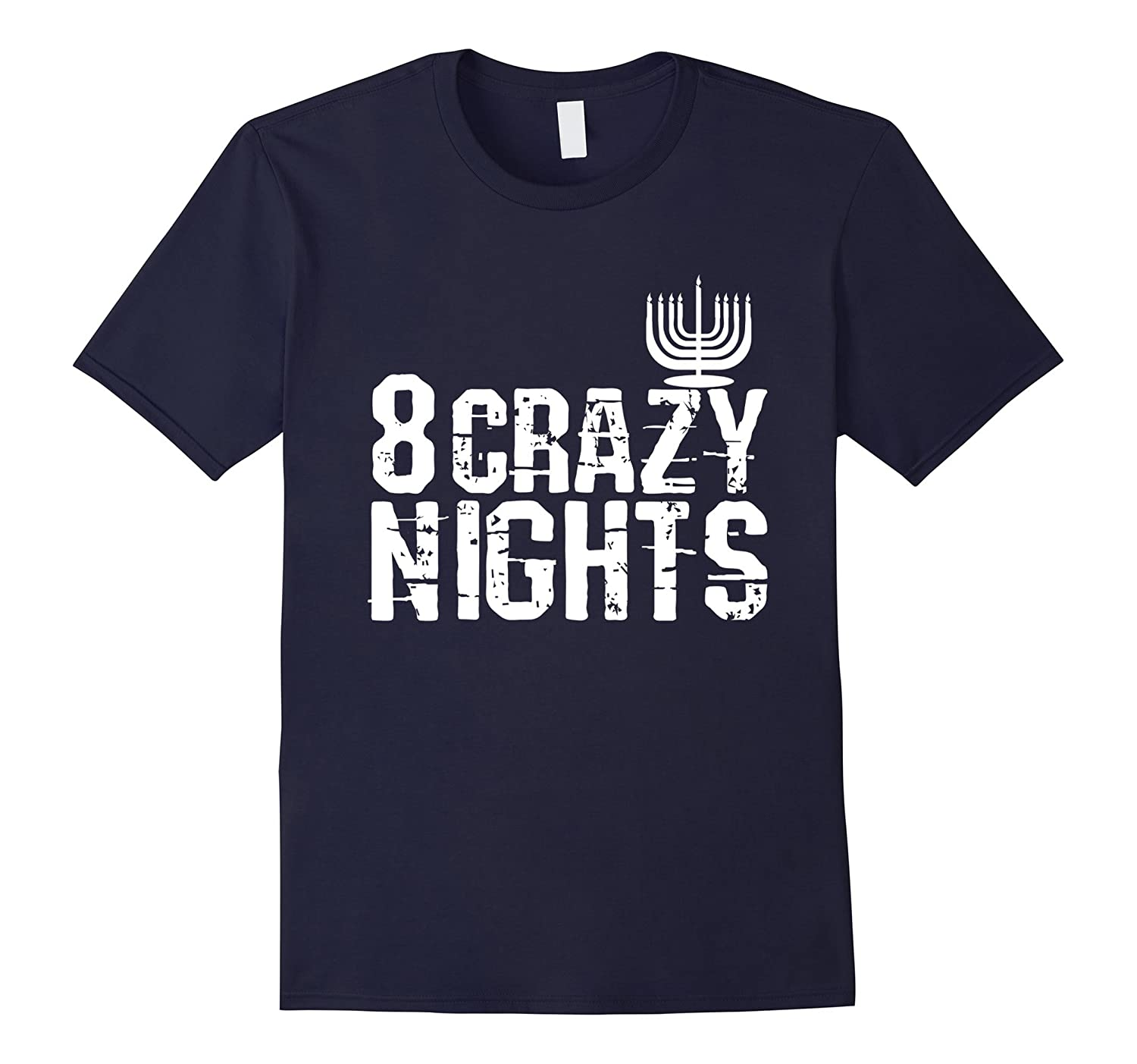 Hanukkah 8 Crazy Nights Funny Menorah Hanukkiah Shirt-TD