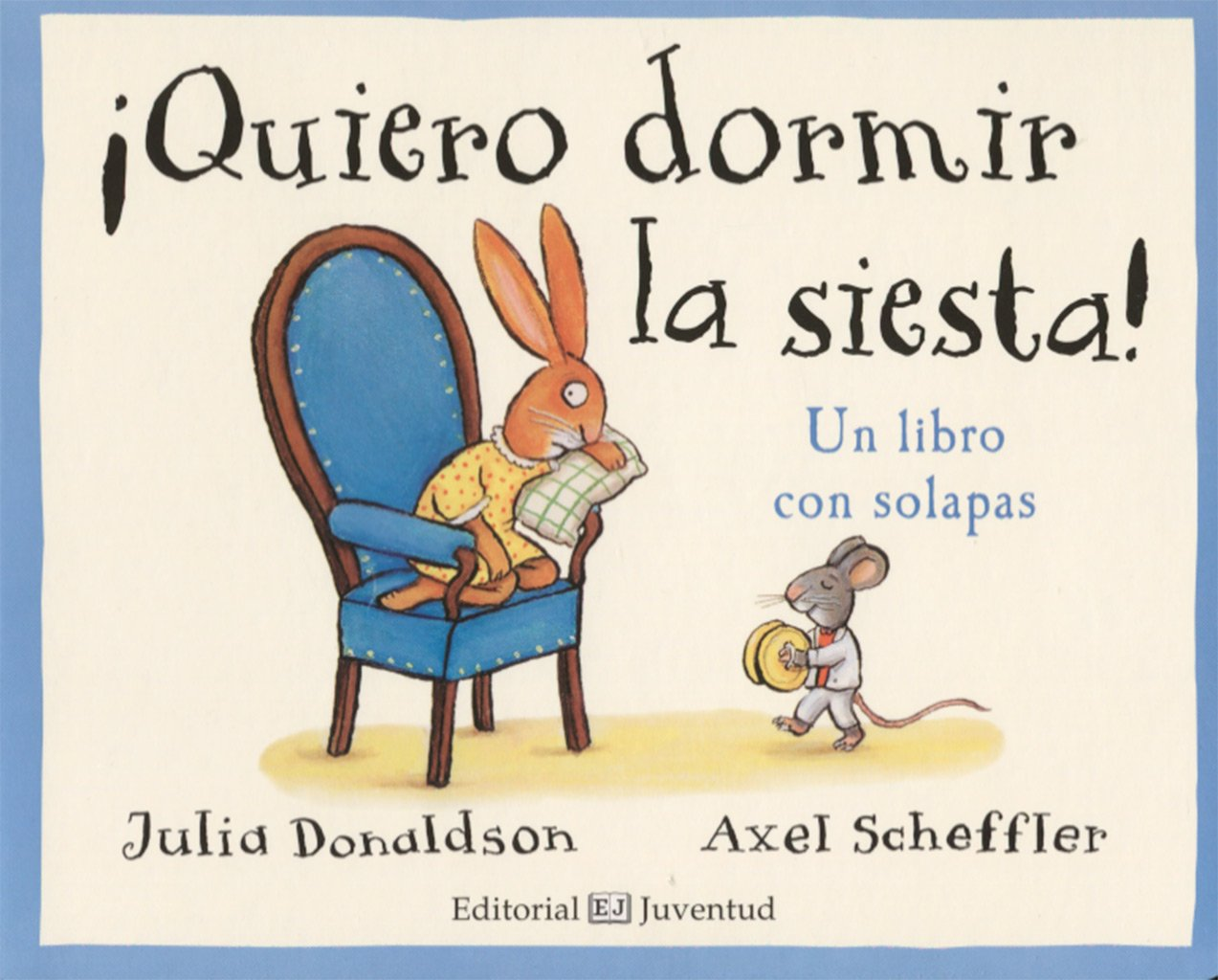 Quiero dormir la siesta! (Spanish Edition): Julia Donaldson ...