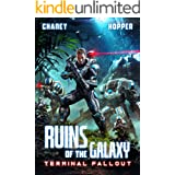 Terminal Fallout: A Military Scifi Epic (Ruins of the Galaxy Book 7)
