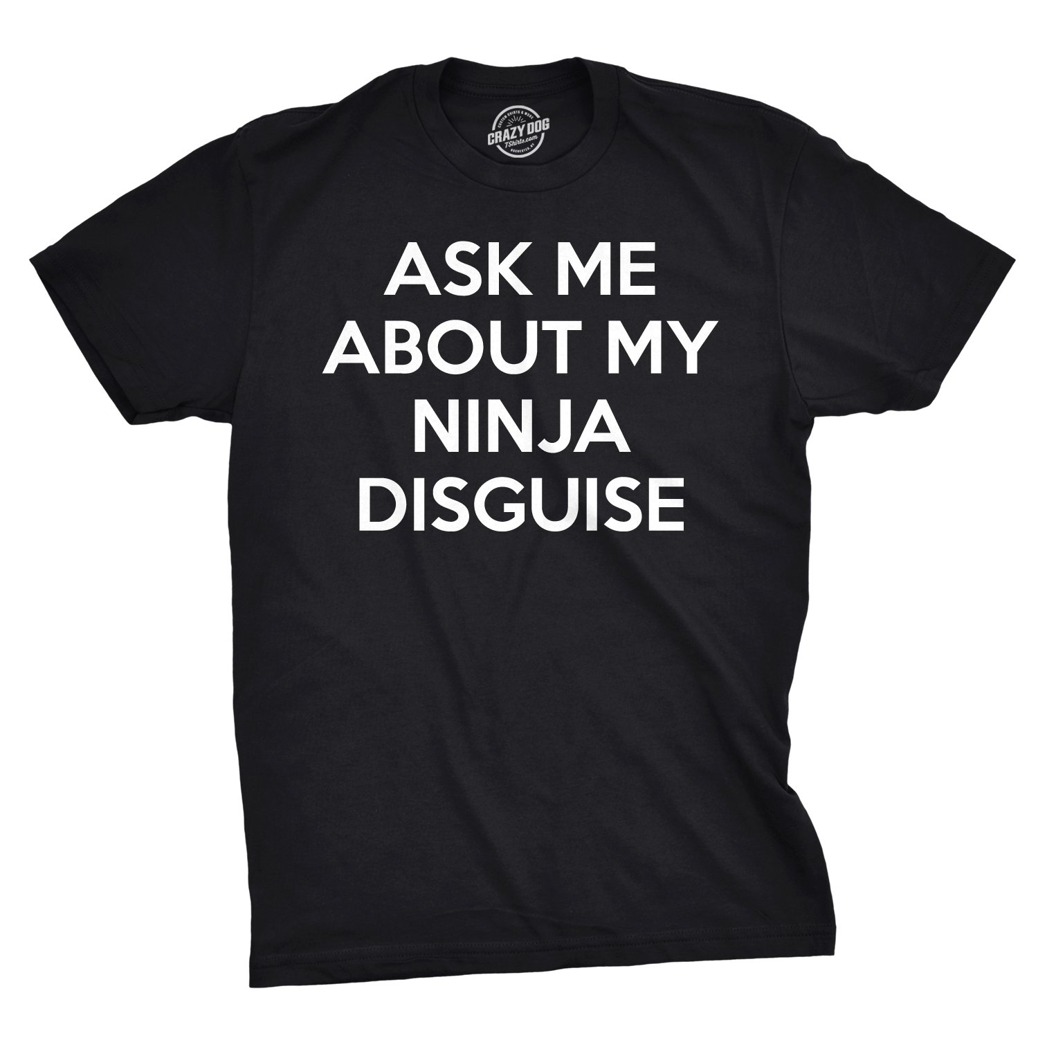 aabee5a026 Mens Ask Me About My Ninja Disguise Flip T Shirt Funny Karate Costume  Samurai Tee Black  Amazon.co.uk  Clothing