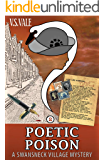 Poetic Poison (A Swansneck Village Mystery, # 2)