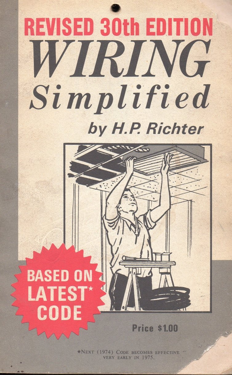 Wiring Simplified - Revised 30th Edition - By H.P. Richter: H.P. ...