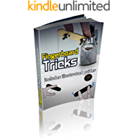 Fingerboard Tricks Made Easy- A complete guide to mastering