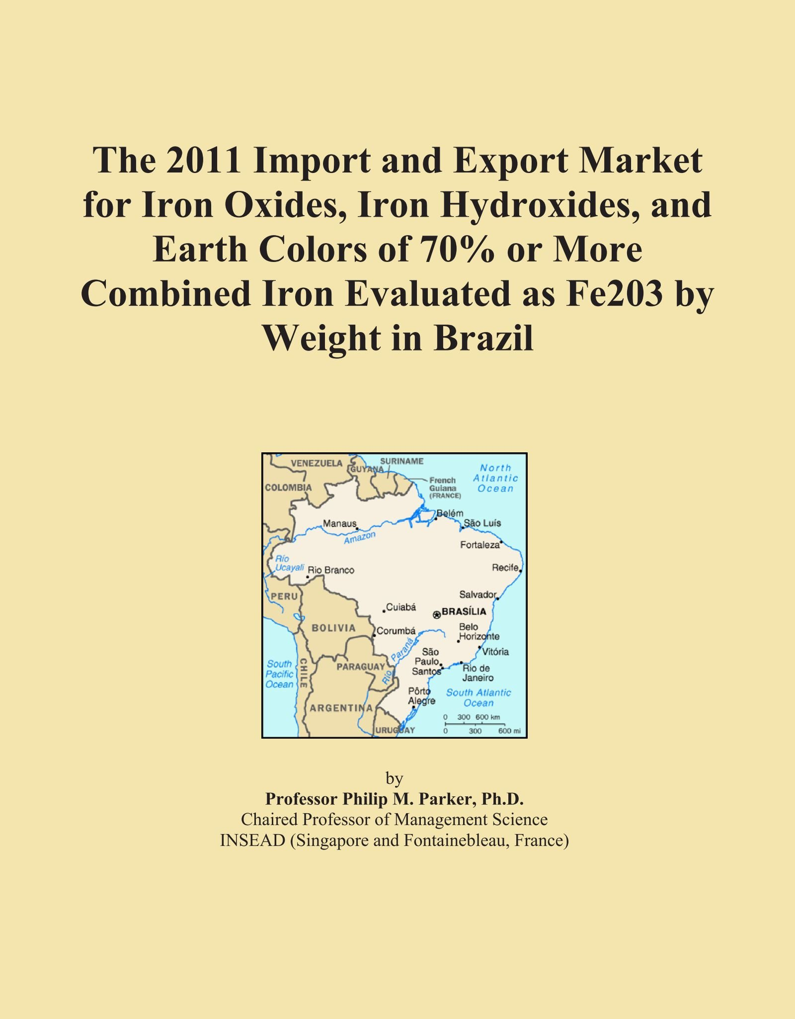 The 2011 Import and Export Market for Iron Oxides, Iron Hydroxides, and Earth Colors of 70% or More Combined Iron Evaluated as Fe203 by Weight in Brazil PDF