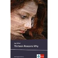 Thirteen Reasons Why: Schulausgabe für das Niveau B2, ab dem 6. Lernjahr. Ungekürzter englischer Originaltext mit Annotationen (Klett English Editions)